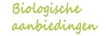 Onze aanbiedingen staan ook op BiologischeAanbiedingen.nl